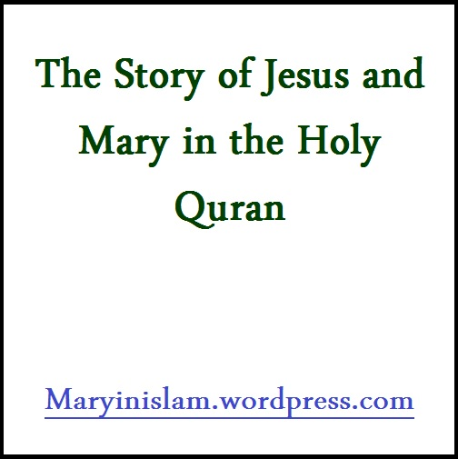 The Story of Jesus and Mary in the Holy Quran1