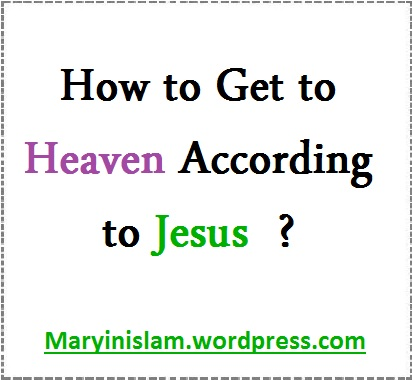 How to Get to Heaven According to Jesus